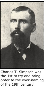 Charles T. Simpson was the 1st to try and bring order to the over-naming of the 19th century.